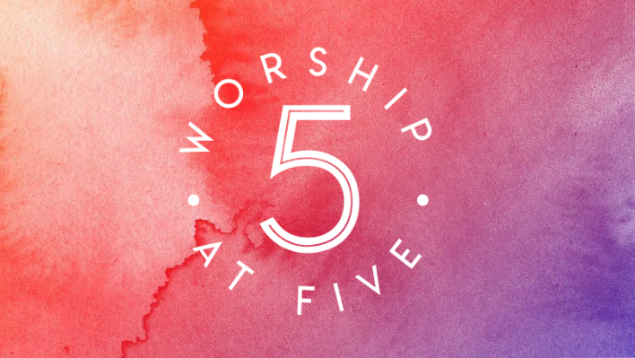 Worship at Five - ONLINE ONLY